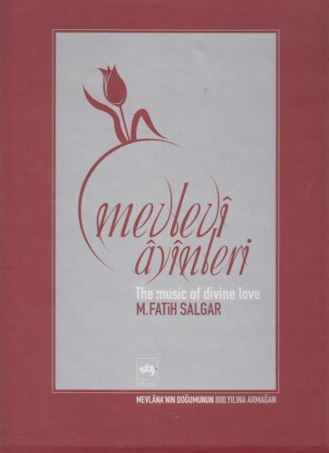 Mevlevî Âyînleri (The Music Of Divine Love)
