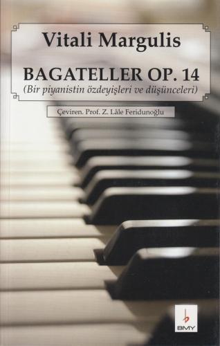 Bagateller Op. 14 (Bir Piyanistin Özdeyişleri ve Düşünceleri)