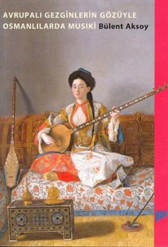 Avrupalı Gezginlerin Gözüyle Osmanlılarda Musıki