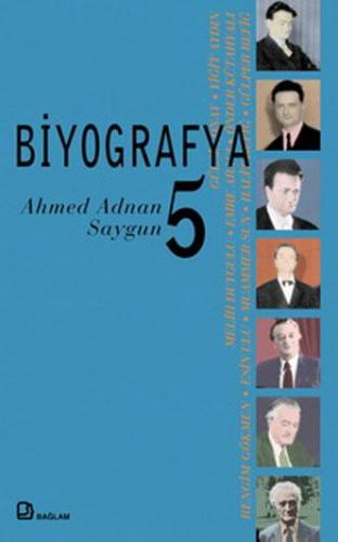 Biyografya 5 - Ahmed Adnan Saygun