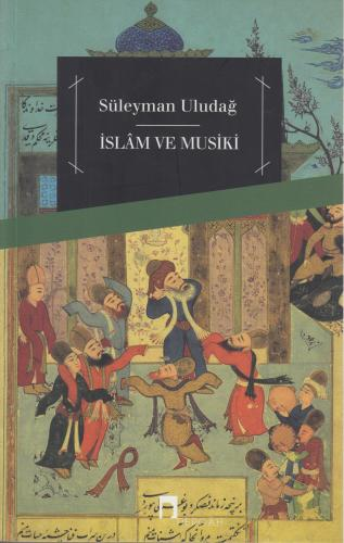 İslam ve Musiki %10 indirimli Süleyman Uludağ