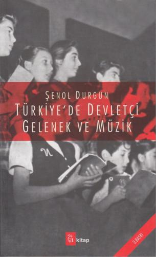 Türkiye'de Devletçi Gelenek ve Müzik %10 indirimli Şenol Durgun