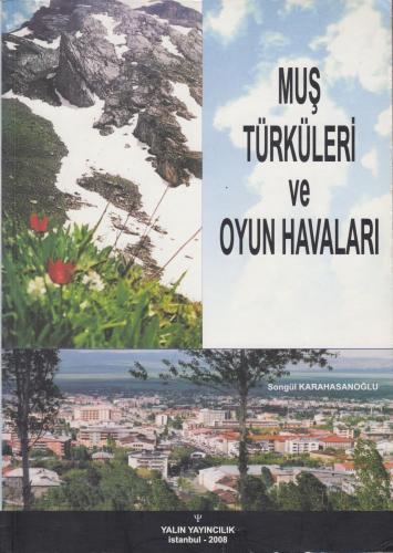 Muş Türküleri Ve Oyun Havaları Songül Karahasanoğlu