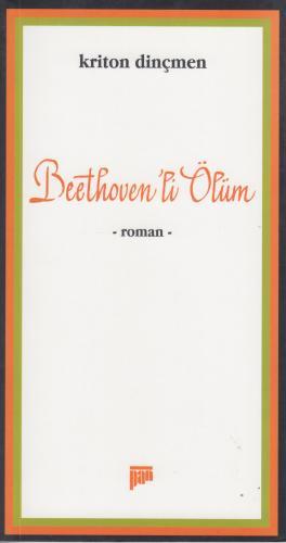 Beethoven`li Ölüm Kriton Dinçmen