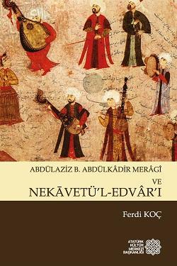 Abdülaziz B. Abdülkadir Meragi ve Nekavetü'l-Edvar'ı %10 indirimli Fer