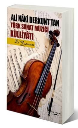 Ali Naki Derkunt'tan Türk Sanat Müziği Külliyatı (El Yazması) Ali Naki