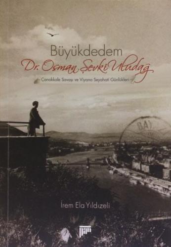Büyükdedem Dr. Osman Şevki Uludağ
