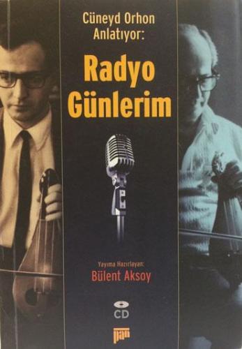 Cüneyd Orhon Anlatıyor: Radyo Günlerim (CD'li)