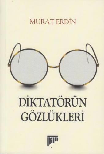 Diktatörün Gözlükleri Murat Erdin