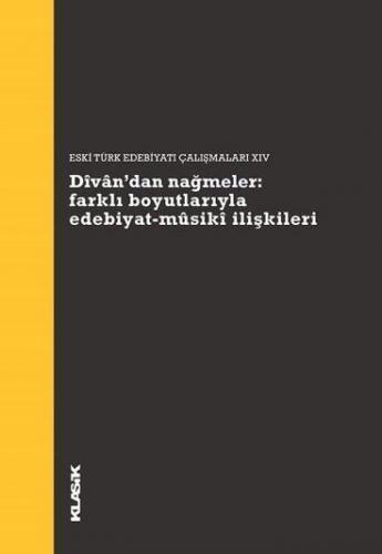 Dîvân'dan Nağmeler: Farklı Boyutlarıyla Edebiyat-Mûsikî İlişkileri %10