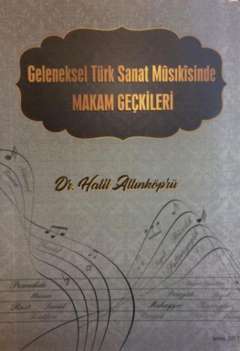 Geleneksel Türk Sanat Mûsıkîsinde Makam Geçkileri Halil Altınköprü