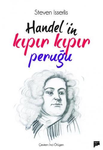 Handel'in Kıpır Kıpır Peruğu