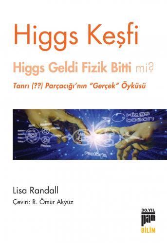 Higgs Keşfi %20 indirimli Lisa Randall