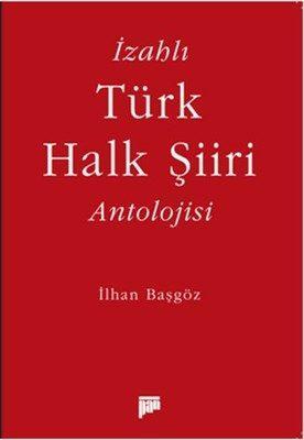 İzahlı Türk Halk Şiiri Antolojisi %20 indirimli İlhan Başgöz