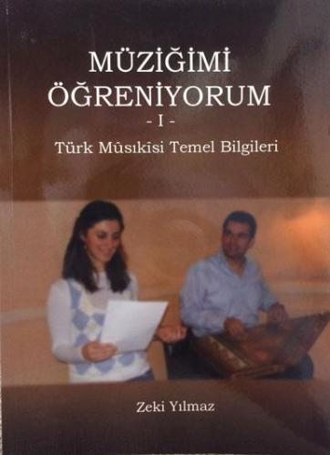 Müziğimi Öğreniyorum -I- Türk Musikisi Temel Bilgileri %10 indirimli Z
