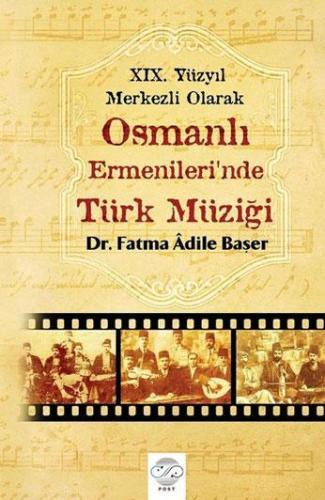 Osmanlı Ermenileri'nde Türk Müziği %10 indirimli Fatma Âdile Başer
