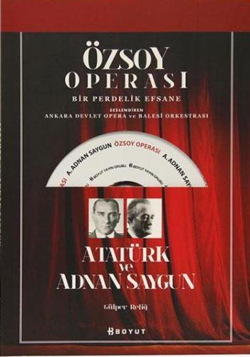 Özsoy Operası - Atatürk ve Adnan Saygun %10 indirimli Gülper Refiğ