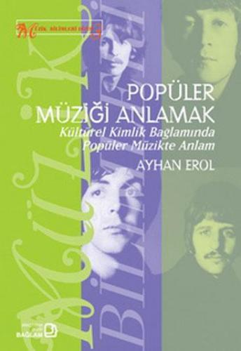 Popüler Müziği Anlamak Kültürel Kimlik Bağlamında Popüler Müzikte Anlam
