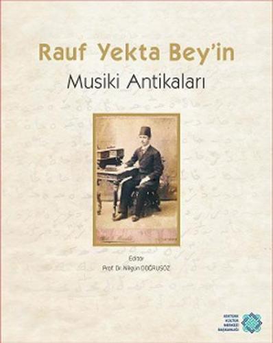 Rauf Yekta Bey'in Musiki Antikaları %10 indirimli Nilgün Doğrusöz