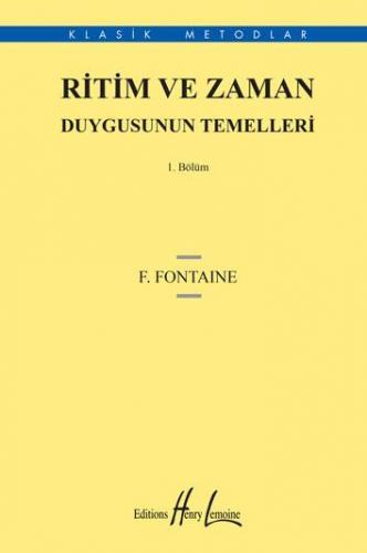 Ritim ve Zaman Duygusunun Temelleri 1. Bölüm %10 indirimli F. Fontaine