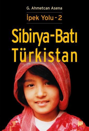 Sibirya-Batı Türkistan %20 indirimli G. Ahmetcan Asena
