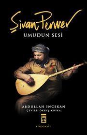 Şivan Perwer: Umudun Sesi