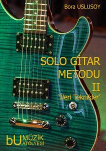 Solo Gitar Metodu 2 'İleri Teknikler'