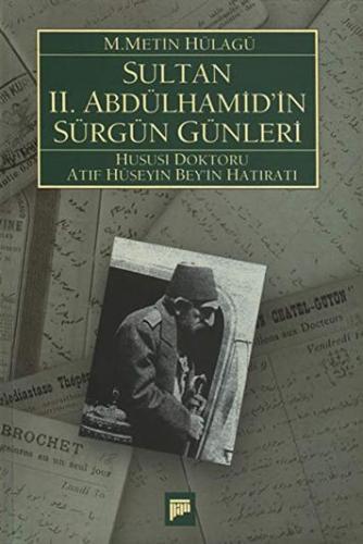 Sultan 2. Abdülhamid`in Sürgün Günleri