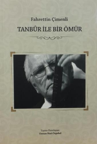Tanbur İle Bir Ömür / Fahrettin Çimenli Osman Nuri Özpekel