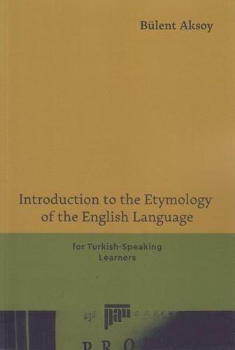 Introduction to the Etymology of the English Language Bülent Aksoy