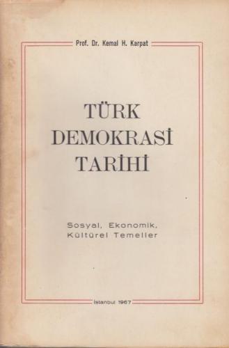 Türk Demokrasi Tarihi Prof. Dr. Kemal H. Karpat