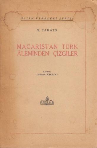 Macaristan Türk Âleminden Çizgiler S. Takats