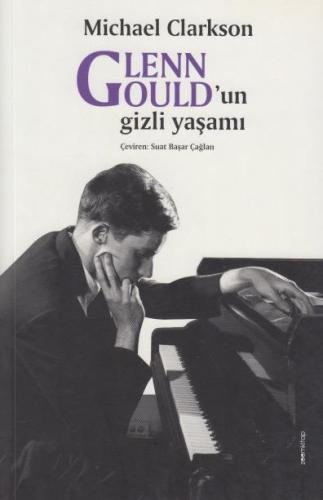 Glenn Gould'un Gizli Yaşamı Michael Clarkson