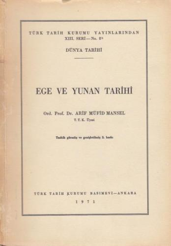 Ege ve Yunan Tarihi Ord. Prof. Dr. Arif Müfid Mansel