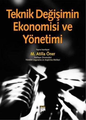Teknik Değişimin Ekonomisi ve Yönetimi %20 indirimli M. Atilla Öner