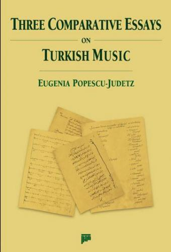 Three Comparative Essays on Turkish Music %20 indirimli Eugenia Popesc