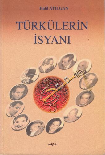 Türkülerin İsyanı Halil Atılgan