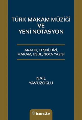 Türk Makam Müziği Ve Yeni Notasyon %10 indirimli Nail Yavuzoğlu