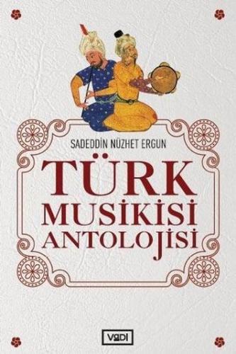 Türk Musikisi Antolojisi %10 indirimli Sadeddin Nüzhet Ergun