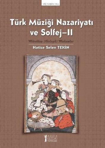 Türk Müziği Nazariyatı ve Solfej – II %10 indirimli Hatice Selen Tekin