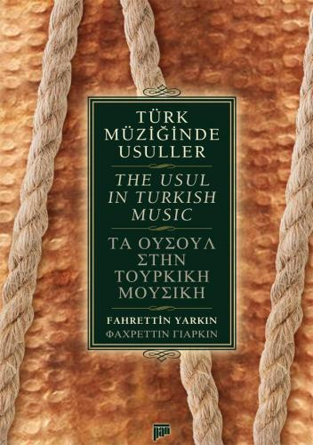 Türk Müziğinde Usuller/The Usul in Turkish Music Fahrettin Yarkın