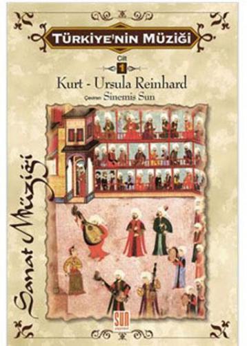 Türkiye'nin Müziği Cilt: 1 Kurt - Ursula Reinhard