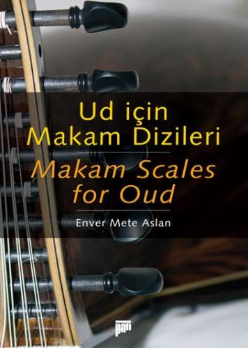 Ud için Makam Dizileri / Makam Scales for Oud