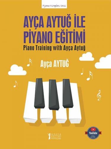 Ayça Aytuğ İle Piyano Eğitimi %10 indirimli Ayça Aytuğ