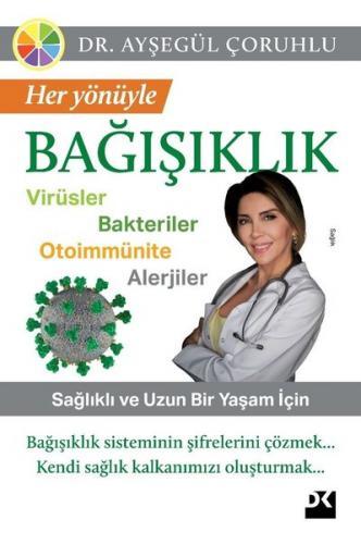 Her Yönüyle Bağışıklık: Virüsler-Bakteriler-Otoimmünite-Alerjiler Ayşe