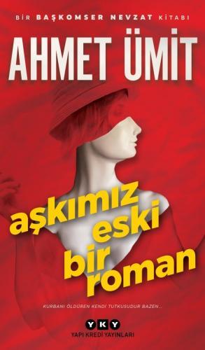 Aşkımız Eski Bir Roman Ahmet Ümit