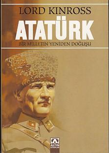 Atatürk Bir Milletin Yeniden Doğuşu Lord Kinross