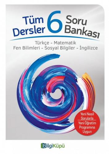 6.SINIF TÜM DERSLER SORU BANKASI -BİLGİ KÜPÜ Komisyon