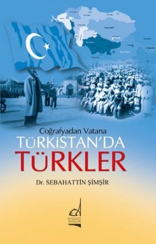 Coğrafyadan Vatana Türkistan'da Türkler Doç. Dr. Sebahattin Şimşir