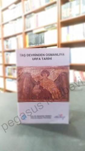 Taş devrinden Osmanlıya Urfa tarihi Abdullah Ekinci - Kazım Paydaş